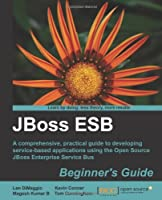 JBoss ESB Beginner's Guide Front Cover