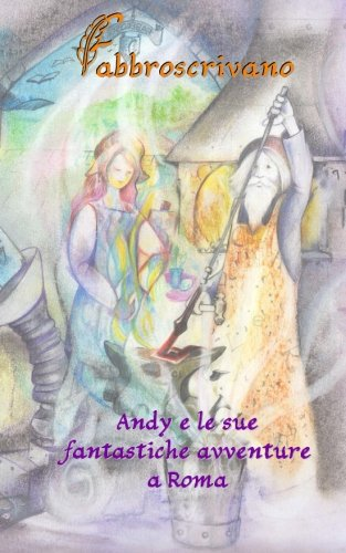 Download Andy e le sue fantastiche avventure a Roma: …è un dono di Matteo e Edoardo (Italian Edition) ebook