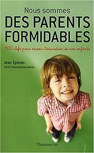 Nous Sommes des Parents Formidables par Jean Epstein