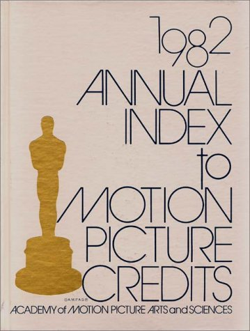 Annual Index to Motion Picture Credits 1982.
