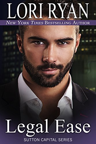 Legal Ease (The Sutton Capital Series Book 1) by [Ryan, Lori]