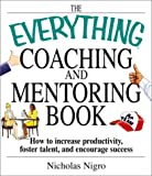 The Everything® Coaching and Mentoring Book, Nicholas J. Nigro, 1580627307
