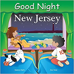 e2d2354b499e Good Night New Jersey (Good Night Our World): Dennis Clark, Joe Veno:  9781602190252: Amazon.com: Books