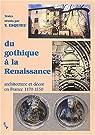 Du gothiqueà la Renaissance : Architecture et décor en France (1470-1550) par Esquieu