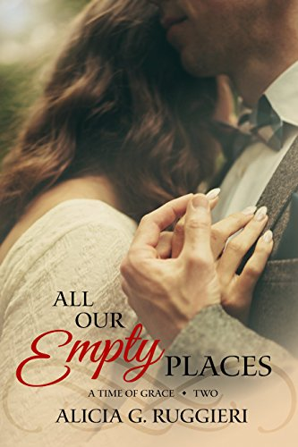 All Our Empty Places (A Time of Grace Book 2) by [Ruggieri, Alicia G.]