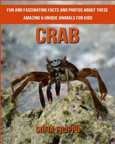 Read Online Crab: Fun and Fascinating Facts and Photos about These Amazing & Unique Animals for Kids PDF