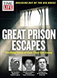 TIME-LIFE Great Prison Escapes: Thrilling Tales of How They Got Away