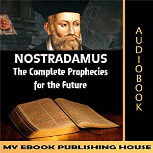 Nostradamus: The Complete Prophecies for the Future Audiobook