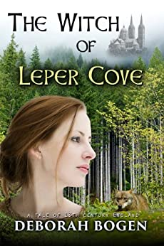 The Witch of Leper Cove: a tale of 13th century England (The Aldinoch Chronicles) by [Bogen, Deborah]