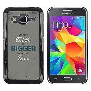 Be Good Phone Accessory // Dura Cáscara cubierta Protectora Caso Carcasa Funda de Protección para Samsung Galaxy Core Prime SM-G360 // BIBLE Let Your Faith Be Bigger