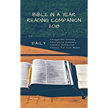 2018 Bible in a Year Reading Companion: Daily Suggested Reading, Scripture Summary, Author Reflection, Space for Your Notes