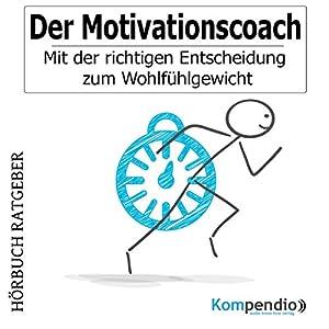 Der Motivationscoach Hörbuch