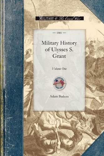 Military History of Ulysses S. Grant: Volume One (Civil War) pdf