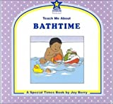 Teach Me about Bathtime, Joy Wilt Berry, 1586340018