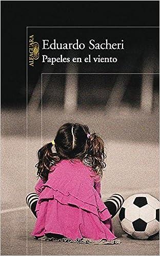 Papeles En El Viento / A Promise In The Wind por Eduardo Sacheri Gratis