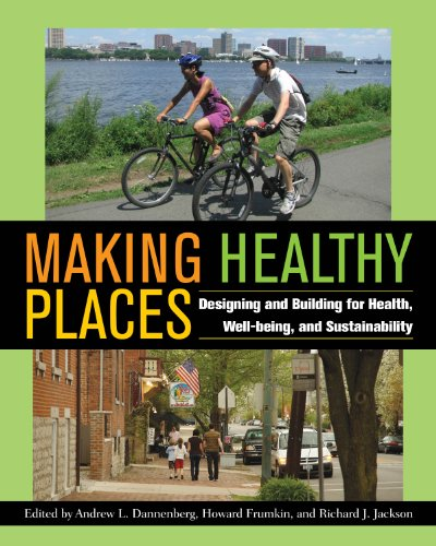 Download Making Healthy Places: Designing and Building for Health, Well-being, and Sustainability Pdf