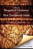 img - for A Concise Exegetical Grammar of New Testament Greek book / textbook / text book