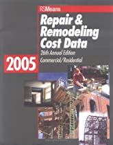 Repair & Remodeling Cost Data 2005 (Means Commercial Renovation Cost Data)