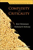 Complexity and Criticality, Kim Christensen and Nicholas R. Moloney, 1860945171