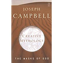 Creative Mythology (Masks of God, Vol. 4)