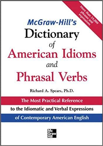 McGraw-Hill's Dictionary of American Idioms and Phrasal Verbs ...