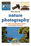 img - for The Joy of Nature Photography: 101 Tips to Improve Your Outdoor Photos (The Joy of Series) book / textbook / text book