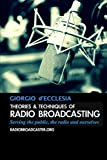 Theories and Techniques of Radio Broadcasting, Giorgio D'Ecclesia, 1291534288