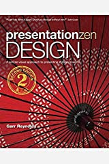Presentation Zen Design A simple visual approach to presenting in today's world (Graphic Design & Visual Communication Courses) Paperback