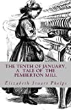 img - for The Tenth of January, a tale of the Pemberton Mill book / textbook / text book
