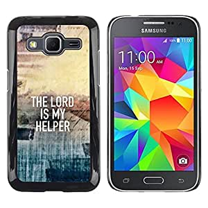 Be Good Phone Accessory // Dura Cáscara cubierta Protectora Caso Carcasa Funda de Protección para Samsung Galaxy Core Prime SM-G360 // BIBLE The Lord Is My Helper