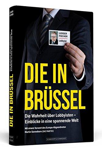Die in Brüssel: Die Wahrheit über Lobbyisten – Einblicke in eine spannende Welt