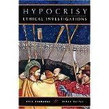 Hypocrisy: Ethical Investigations