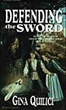 Defending the Sword, Gina Quilici, 1551971208
