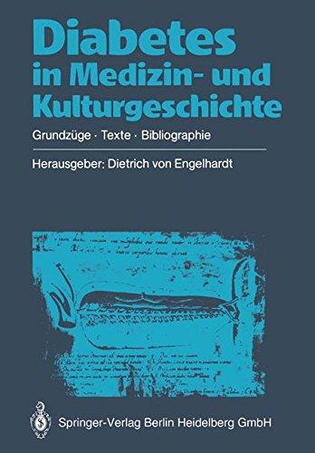 Diabetes in Medizin- und Kulturgeschichte: Grundzüge - Texte - Bibliographie (German Edition)