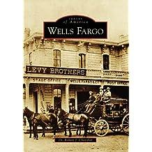Wells Fargo (Images of America (Arcadia Publishing)) by Robert J. Chandler (6-Dec-2006) Paperback