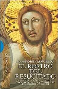 El rostro del resucitado (Spanish Edition): Marie-Joseph