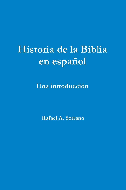 Historia de La Biblia En Espanol: Amazon.es: Serrano, Rafael a ...