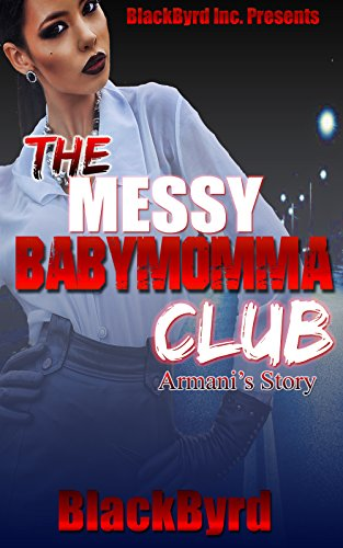 The Messy Babymomma Club: Armani's Story (Book 3)