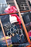 A Shop of One's Own: Women Who Turned the Dream into Reality