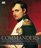 Commanders, Dorling Kindersley Publishing Staff and R. G. Grant, 0756667364
