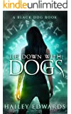 Lie Down with Dogs (Black Dog Book 3)