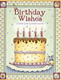 Birthday Wishes by Debbie Mumm - [ASN34638] Birthday Note Card Assortment by Leanin' Tree - 12 cards featuring a full-color interior and colorful envelope