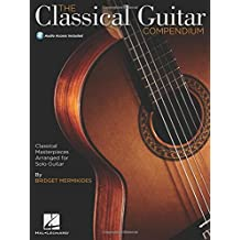 The Classical Guitar Compendium - Classical Masterpieces Arranged for Solo Guitar: Tablature Edition