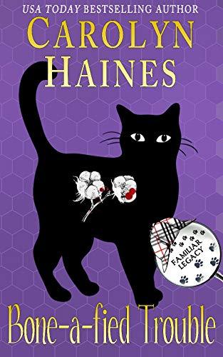 Bone-a-fied Trouble (Familiar Legacy Book 9) by [Haines, Carolyn]