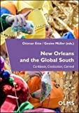 New Orleans and the Global South: Caribbean, Creolization, Carnival