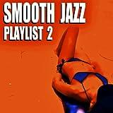 Smooth Jazz Playlist 2