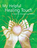 My Helpful Healing Touch, A Guide for Empowering Children