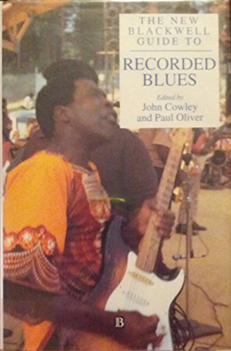 The New Blackwell Guide to Recorded Blues (Blackwell Guide Series)
