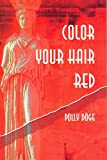 Color Your Hair Red, Polly Doge, 0934252599