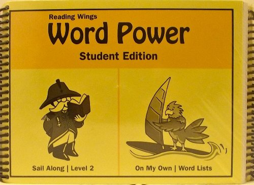 Reading Wings Word Power Student Edition (Sail Along Level 2 / On My Own Word Lists) (Words With Wings)